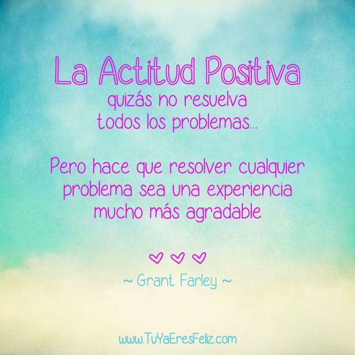 Frases Sabias: Actitud Positiva