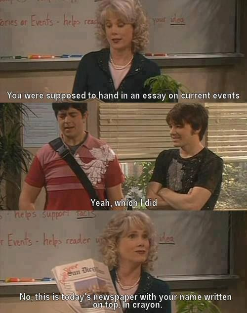Drake and Josh --- I watch this all the time - never gets old! Disney and NIckelodeon need to go back to the old shows!
