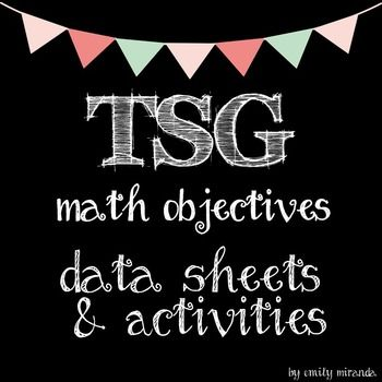 tsg : This includes ready to print data sheets and ready to print activities for EACH Math objective in TSG.  A high quality and efficient tool to take data with.  Each objective has a data sheet, suggested activity with directions, and activity printables when needed.