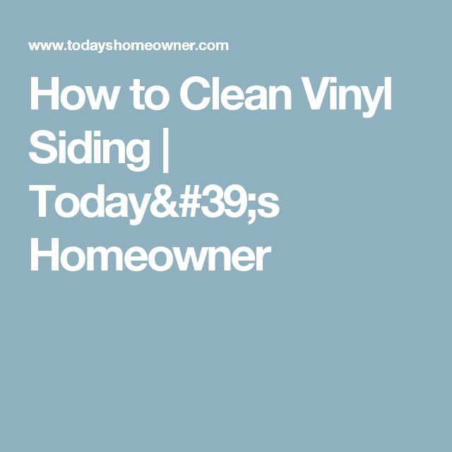 17 Best Ideas About Cleaning Vinyl Siding On Pinterest