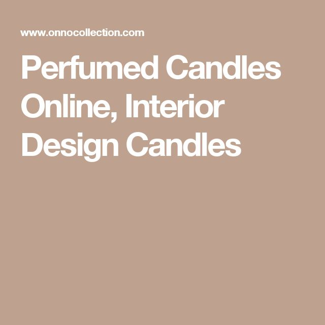 Perfumed Candles Online, Interior Design Candles