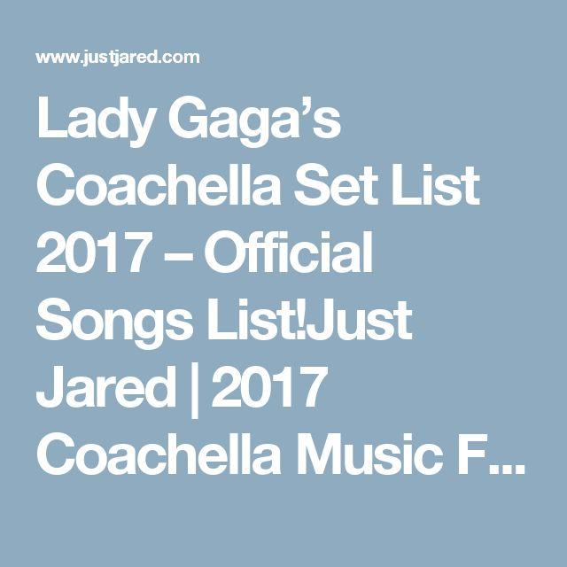 Lady Gaga's Coachella Set List 2017 – Official Songs List!Just Jared   2017 Coachella Music Festival, Coachella, Lady Gaga, Music : Just Jared