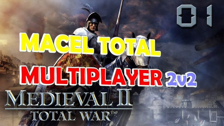 MEDIEVAL II MULTIPLAYER 2vs2  MACEL TOTAL ⚔🛡🗡⚔