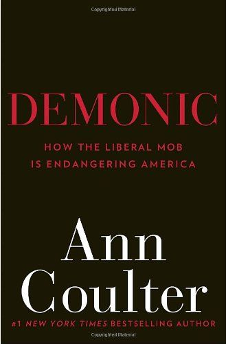 Demonic: How the Liberal Mob Is Endangering America by Ann Coulter,http://www.amazon.com/dp/0307353486/ref=cm_sw_r_pi_dp_3CGmsb0XJD6SQJ5D