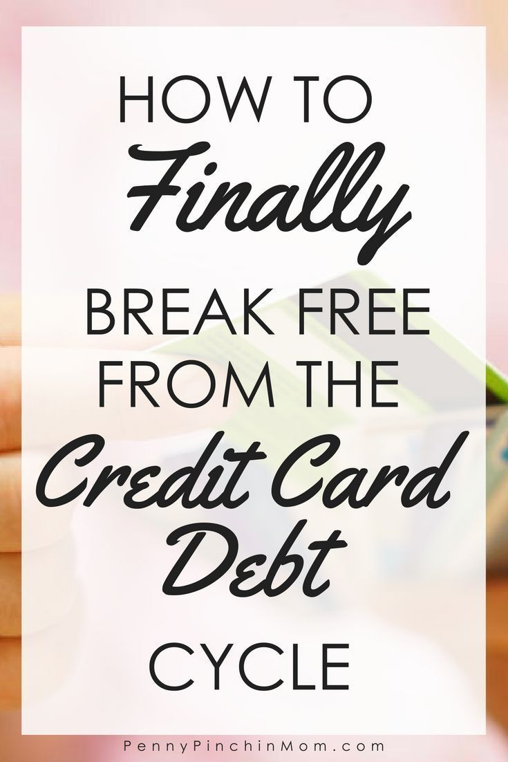 Breaking Free From The Cycle of Credit Card Debt