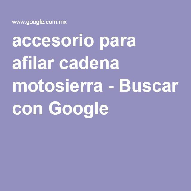 accesorio para afilar cadena motosierra - Buscar con Google