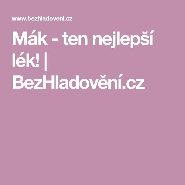 Mák - ten nejlepší lék!   BezHladovění.cz