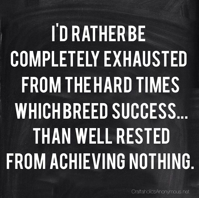 Hard Work Pays Off Quotes Funny Crafting Memes  Pinterest  Hard Times Hard Work And Exhausted