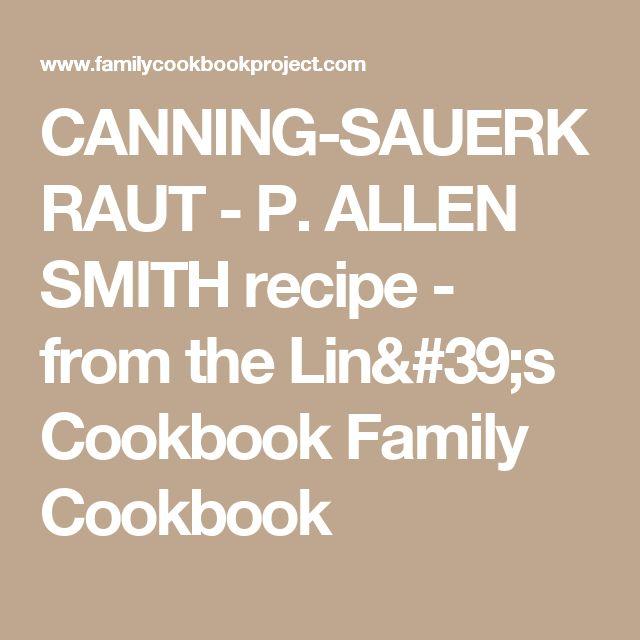 CANNING-SAUERKRAUT - P. ALLEN SMITH recipe - from the Lin's Cookbook Family Cookbook