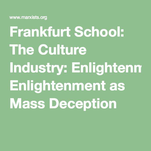 Frankfurt School: The Culture Industry: Enlightenment as Mass Deception