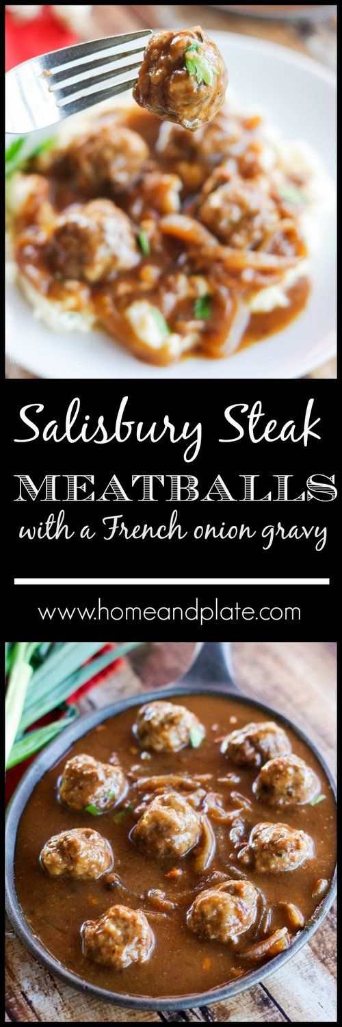Salisbury Steak Meatballs with a French Onion Gravy | www.homeandplate.com |Turn plain ole burger into something gourmet and restaurant worthy. My Salisbury steak meatballs are smothered in a rich onion gravy and are the definition of comfort food at its finest.