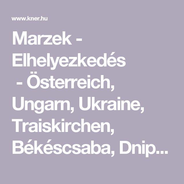 Marzek -  Elhelyezkedés -Österreich, Ungarn, Ukraine, Traiskirchen, Békéscsaba, Dnipropetrovsk, Marzek Etiketten, Marzek Kner Packaging, Marzek Pechatny Dvor
