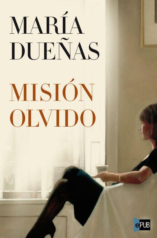 Mision Olvido de Maria Dueñas