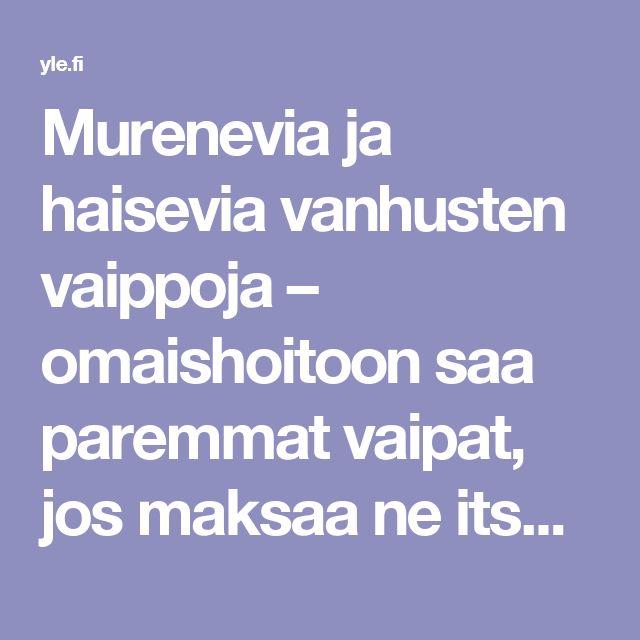Murenevia ja haisevia vanhusten vaippoja – omaishoitoon saa paremmat vaipat, jos maksaa ne itse | Yle Uutiset | yle.fi