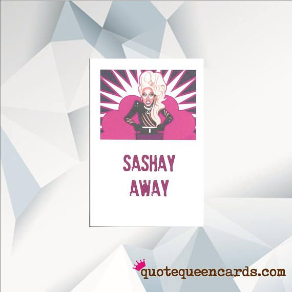 SASHAY AWAY  Sashay Away Funny Leaving Card Rupaul Birthday