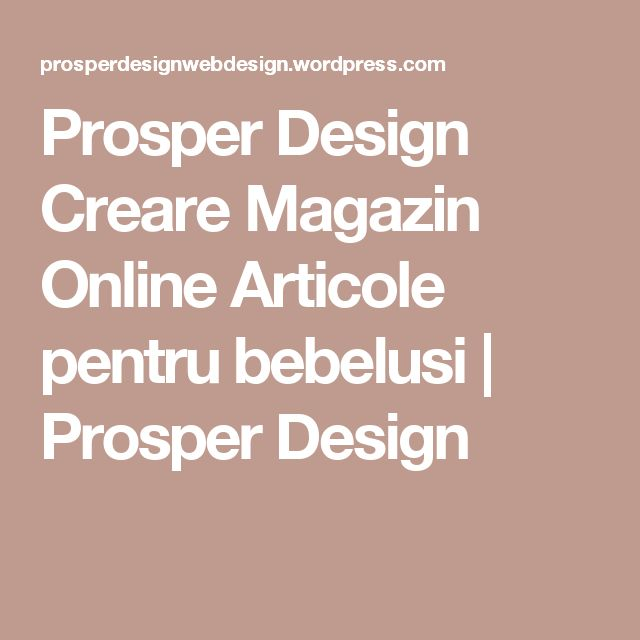 Prosper Design Creare Magazin Online Articole pentru bebelusi | Prosper Design