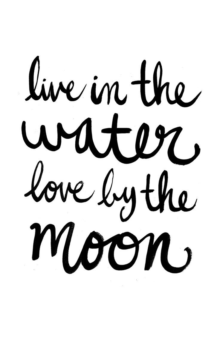Live in the water, love by the moon