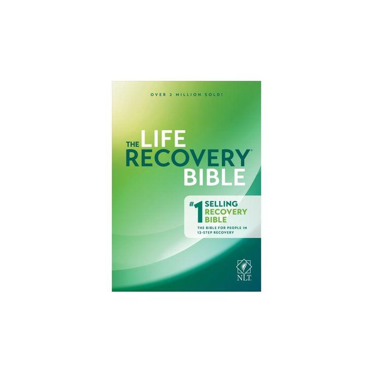 Holy Bible : The Life Recovery Bible, New Living Translation (Hardcover) (Stephen Arterburn & David