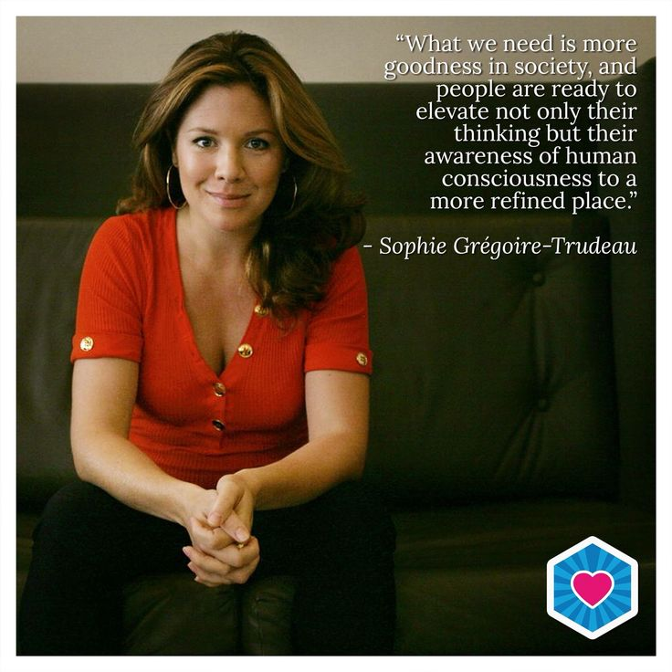 Share if you believe Sophie Grégoire-Trudeau is right...we need more goodness in society! #SophieGregoire #Trudeau