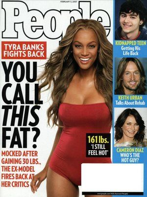 """You call this fat?"" The always fabulous Tyra Banks on the cover of People at 161 lbs, and hotter than ever!"