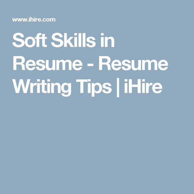 Soft Skills in Resume - Resume Writing Tips | iHire