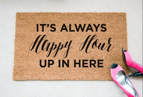 """Always Happy Hour"" Doormat.  Size: 18"" x 30"" Material: 100% Coir Other: Handpainted; Permanent Acrylic Paint Care: Clean by shaking out or spot cleaning (not on the design). Keep in sheltered area to prolong life! Processing Time: 2 Weeks + Shipping Times  ________________ INSTAGRAM: @foxandclover  © 2016 Fox and Clover. All Rights Reserved."
