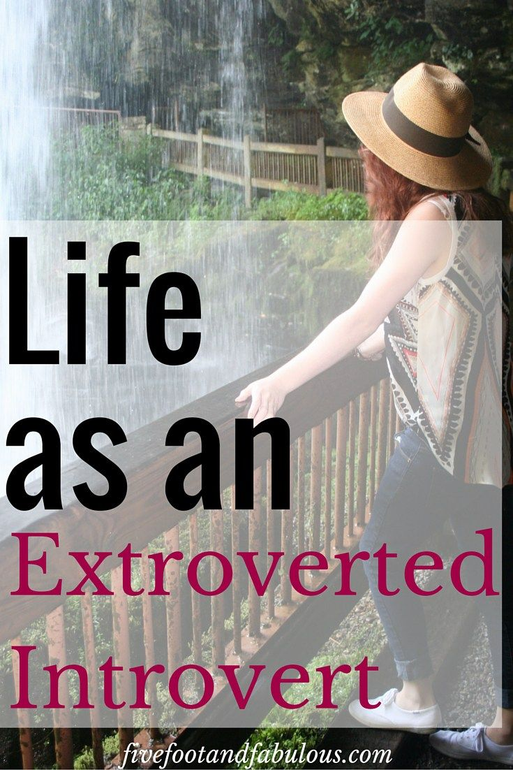 Life as an Extroverted Introvert » Five Foot And Fabulous