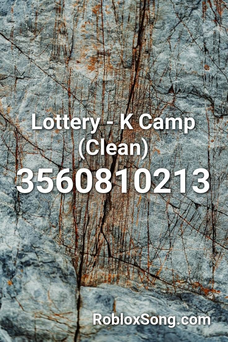 Lottery K Camp Clean Roblox Id Roblox Music Codes In 2020