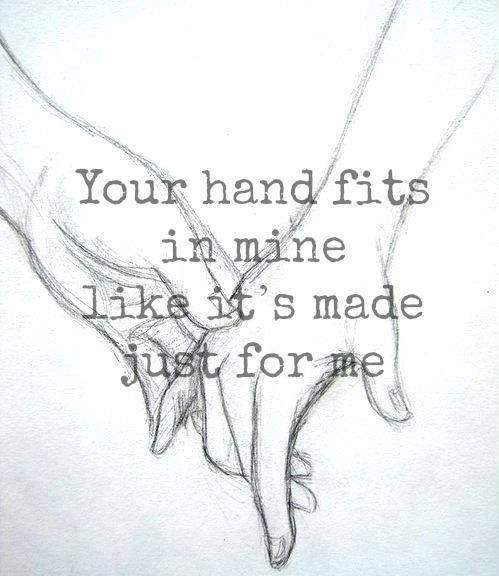 Your Hand Fits In Mine Like Itu0027s Made Just For Me