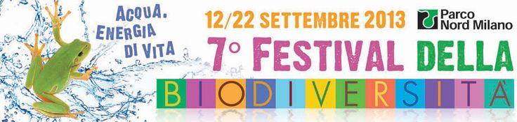 FESTIVAL DELLA BIODIVERSITA', dal 12 al 22 settembre, il Parco Nord di Sesto San Giovanni Per info: www.news-eventicomo.it