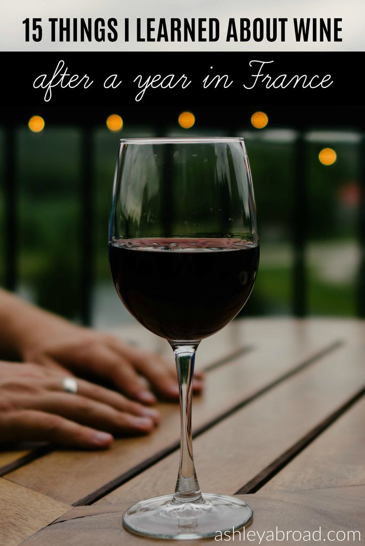 Thanks to my host dad, I really got a great wine education while living in France, and have learned a lot about wine pairings, varietals and growing regions. So without further ado, here is what I have learned about wine after a year in France.