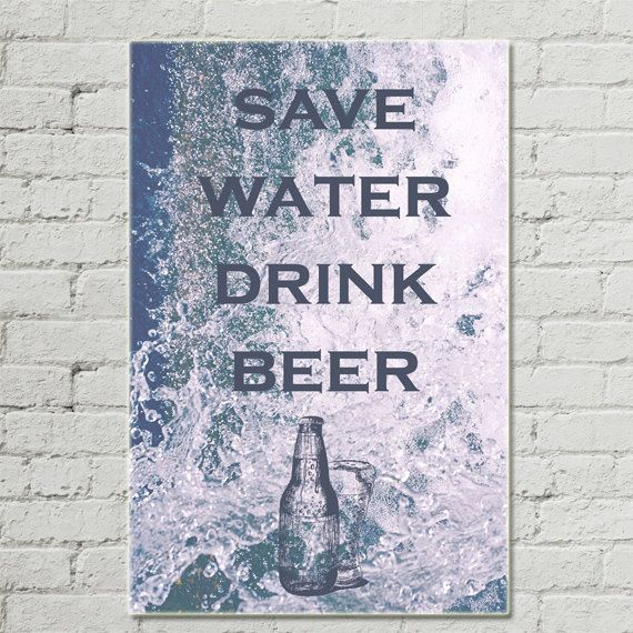 Beer Quotes, Water Quote, Save Water,drink Beer,Gift for Him Idea, Photo Quote,Photography Wall Art, Photo Printable,FREE SHIPPING by flyingbike on Etsy