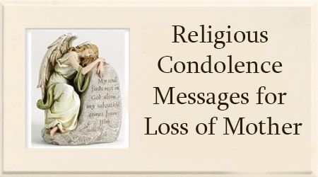 Religious condolence wishes are best written with choice of sympathy religious toned words in the wishes.