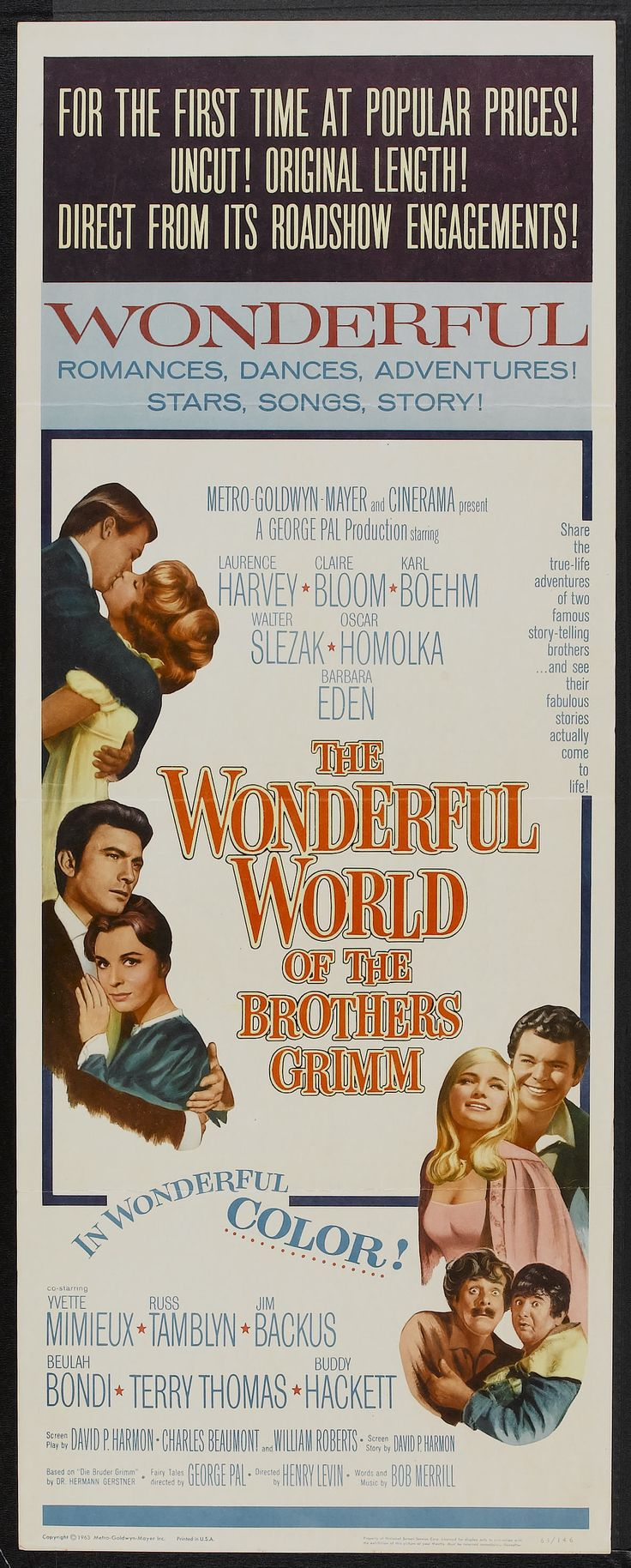 The Wonderful World of the Brothers Grimm (1962) Stars: Laurence Harvey, Claire Bloom, Karlheinz Böhm, Walter Slezak, Barbara Eden, Yvette Mimieux, Jim Backus, 	Russ Tamblyn, Terry-Thomas, Buddy Hackett ~ Directors: Henry Levin, George Pal (Nominated for 4 Oscars that included a win for Best Costume Design, Color; Nominated for 2 Golden Globes 1963)