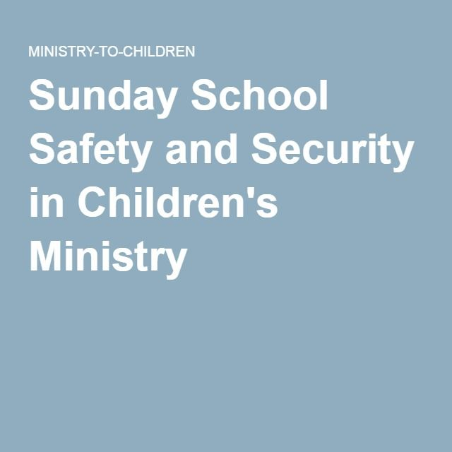 Sunday School Safety and Security in Children's Ministry