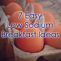 Wake up to 7 easy, healthy low sodium breakfast ideas. Pancakes, eggs, hash browns and more.