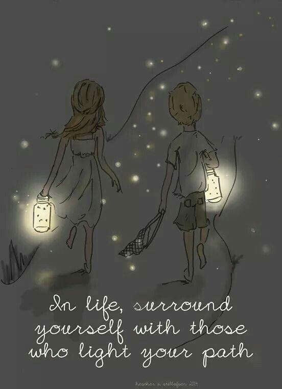 Surround yourself who's lite shines