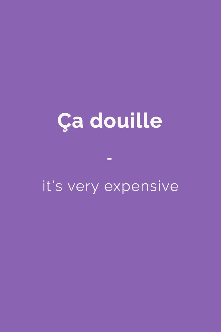 Ça douille - it's very expensive | Follow Talk in French on Pinterest for more slang expressions. Audiobook available here: http://amzn.to/1Wnd5Rp and for U.K https://www.amazon.co.uk/gp/product/B01BI6M3KY/