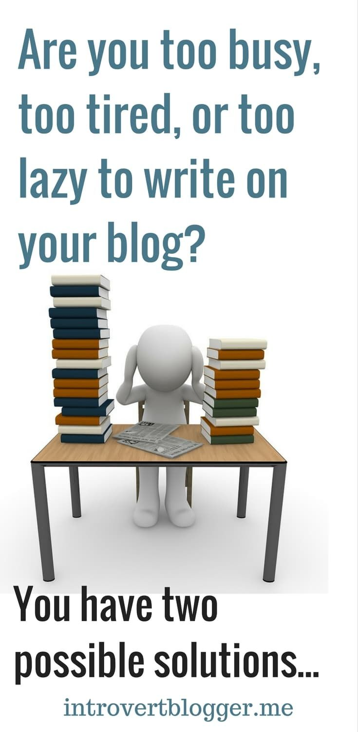Are you too busy, too tired, or too lazy to write on your blog_ You have two options - the Introvert Blogger - ghostwriting - writing services - blog writer for hire - Buy PLR ebooks articles content