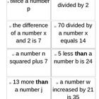 This is a set of 32 game cards with phrases to help students practice writing algebraic expressions.  It includes directions for Quiz Quiz Trade a ...