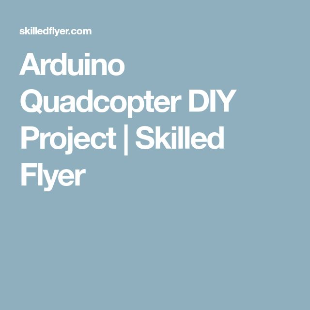 Arduino Quadcopter DIY Project | Skilled Flyer