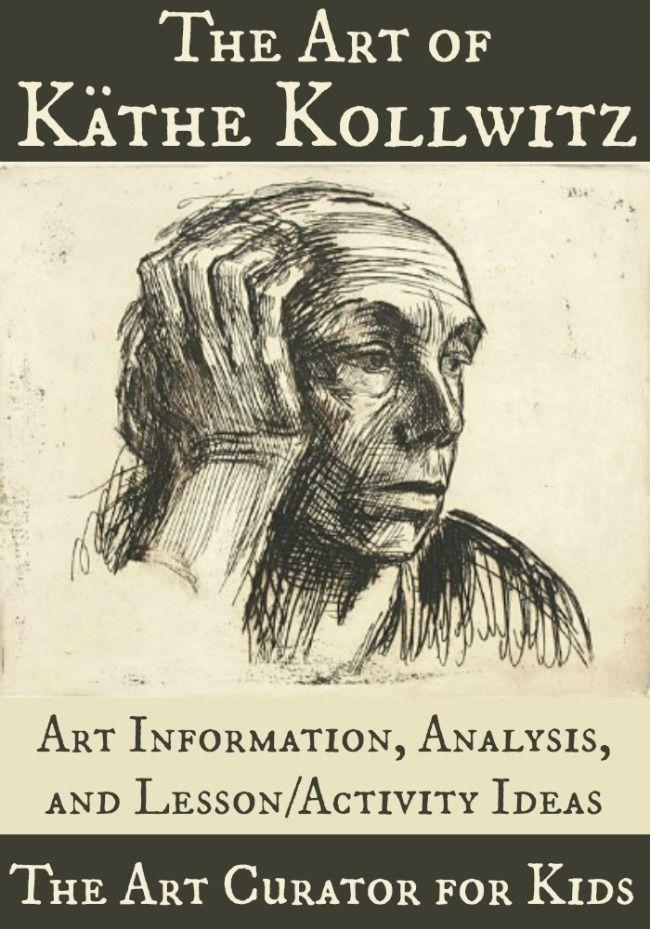 The Art Curator for Kids - The Art of Käthe Kollwitz - Analysis and Lesson Ideas