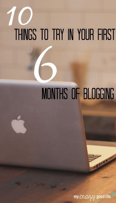 Ten Things To Try In Your First Six Months Of Blogging — My Crazy Good Life blogging tips, blogging ideas, #blog #blogger #blogtips