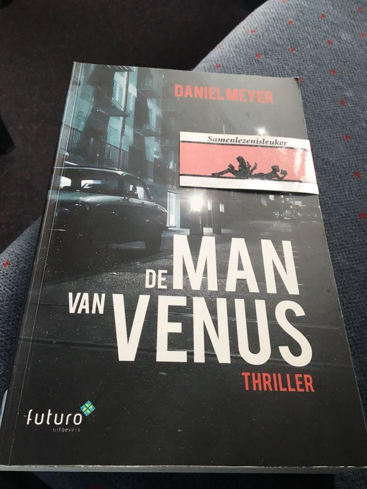 Leuk, Karin en Corina van blogsite Samenlezenisleuker zijn begonnen aan de thriller 'De man van Venus' van Daniel Meyer. Heel veel leesplezier en wij kijken uit naar jullie recensie! #demanvanvenus #danielmeyer #thriller #samenlezenisleuker #futurouitgevers