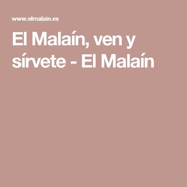 El Malaín, ven y sírvete - El Malaín