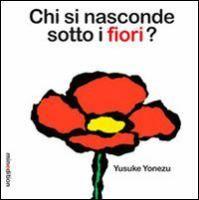 Chi si nasconde sotto i fiori? / Yusuke Yonezu