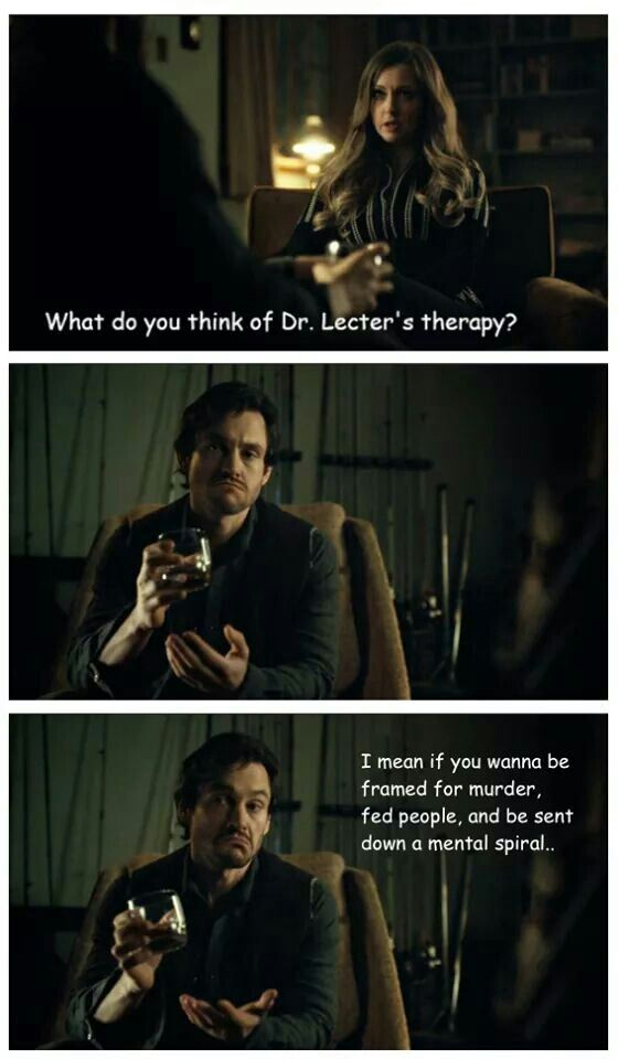 Hannibal  ---  I kinda don't understand how he went back to therapy with Hannibal... ???  I'm hoping it is an elaborate trap.