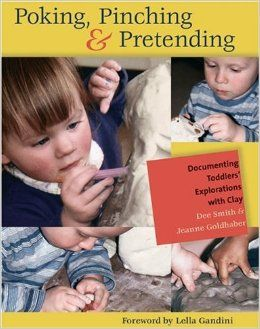 """""""Poking, Pinching & Pretending: Documenting Toddlers' Explorations with Clay by Dee Smith & Jeanne Goldhaber -- This is a detailed account of how one group of teachers set up a series of Reggio-inspired invitations to clay for toddlers and infants. Very inspirational and a great example of how to focus on process and exploration"""" Book review from: A Life Sustained blog."""