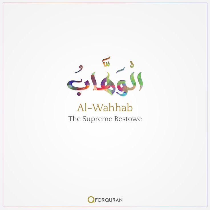 Al Wahhab- The Supreme Bestowe