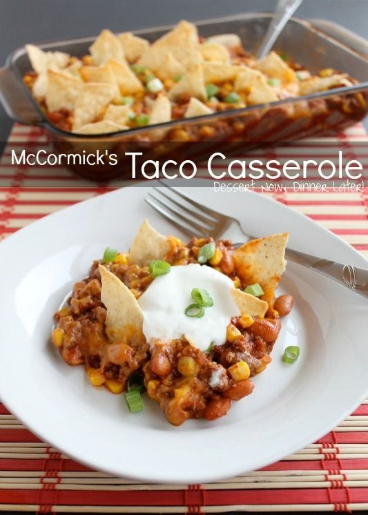 McCormick's Taco Casserole - Dinner made easy with McCormick Taco Seasoning, ground beef, pinto beans, mexicorn, tomato sauce, cheese & tortilla chips. | DessertNowDinnerLater.com